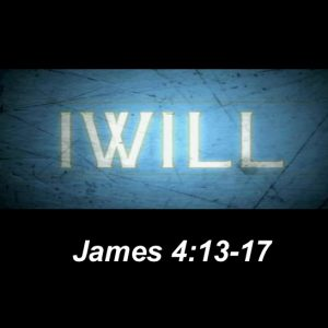 God's Will – James 4:13-17